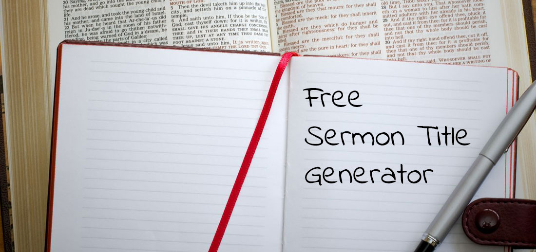 Free Sermon Title Generator – Get Hundreds of Title Ideas